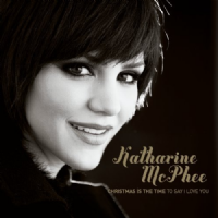 Katharine McPhee Christmas Is The Time To Say I Love You CD